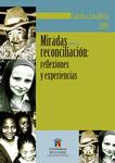 Miradas sobre la reconciliación: reflexiones y experiencias