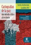 Cartografías de la paz: una mirada crítica al territorio