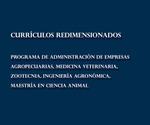 Librillo 39. Currículos redimensionados. Programa de Administración de Empresas Agropecuarias, Medicina Veterinaria, Zootecnia, Ingeniería Agronómica, Maestría en Ciencia Animal