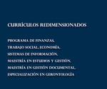 Librillo 40. Currículos redimensionados. Programa de Finanzas; Trabajo Social, Economía, Sistemas de Información, Maestría en Estudios y Gestión, Maestría en Gestión Documental, Especialización en Gerontología