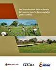 Una utopía nacional : hacia un modelo de educación superior rural para la paz y el posconflicto by Universidad de La Salle, Bogotá and Ministerio de Educación Nacional [CO]