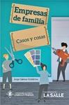 Empresas de familia : casos y cosas by Jorge Alberto Gámez Gutiérrez