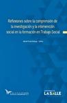 Reflexiones sobre la comprensión de la investigación y la intervención social en la formación en Trabajo Social