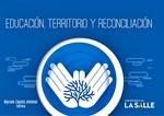 Educación, territorio y reconciliación
