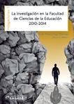 La investigación en la Facultad de Ciencias de la Educación 2010-2014. Indagaciones 1