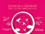 Educación para la transformación social y cultural : caminos hacia la paz