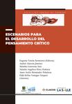 Escenarios para el desarrollo del pensamiento crítico by Andrés Alarcón Jiménez, Mónika Contreras Saiz, Natalia Angélica Pérez Pedraza, Amor Arelis Hernández Peñaloza, Orfa Kelita Vanegas Vásquez, and Eugenia Varela Sarmiento