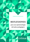 Reflexiones para una epistemología del saber pedagógico by Carmen Amalia Camacho Sanabria