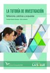 La tutoría de la investigación: Reflexiones, prácticas y propuestas