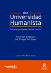 Una universidad humanista: Lecturas para pensar, decidir, servir by Milton Molano Camargo