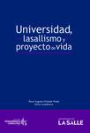 Universidad, lasallismo y proyecto de vida by Óscar Augusto Elizalde Prada