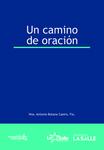 Un camino de oración: Guiados por Juan Bautista de La Salle by Hno. Antonio Botana Caeiro, FSC