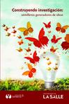 Construyendo investigación: Semilleros generadores de ideas