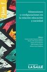 Dimensiones y configuraciones en la relación educación y sociedad by Carmen Amalia Camacho Sanabria