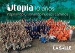 Utopía : 10 años inspirando y soñando nuevos caminos
