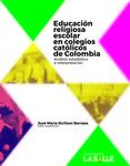 Educación religiosa escolar en colegios católicos de Colombia : análisis estadístico e interpretación