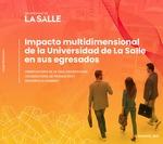 Impacto multidimensional de la Universidad de La Salle en sus egresados by Universidad de La Salle. Observatorio de la Vida Universitaria