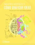 Recursos CLEO Imágenes mentales o cómo graficar ideas: una guía para crear organizadores gráficos