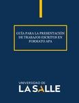 Guía para la presentación de Tesis y Trabajos de grado en formato APA